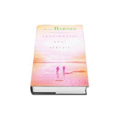 Julian Barnes, Sentimentul unui sfarsit (Editie, Hardcover)
