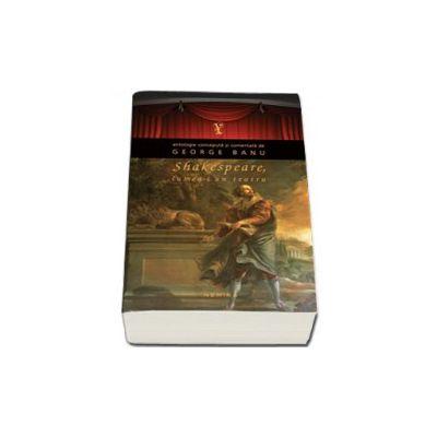 Shakespeare. Lumea-i un teatru (Editie, paperback)