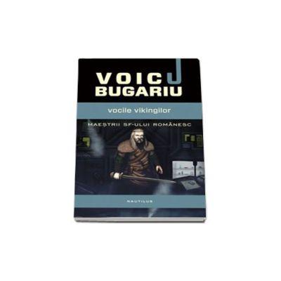 Voicu Bugariu, Vocile vikingilor