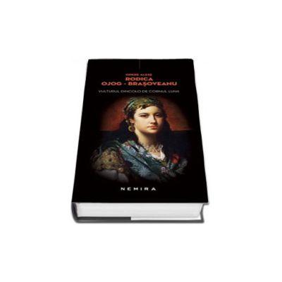 Rodica Brasoveanu Ojog, Vulturul dincolo de cornul lunii - Editie, hardcover