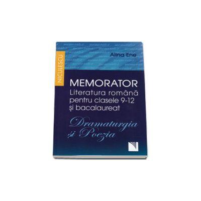 Dramaturgia si Poezia - Memorator Literatura romana pentru clasele 9-12 si bacalaureat
