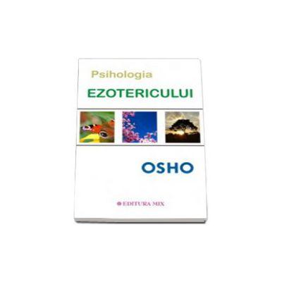Osho - Psihologia esotericului