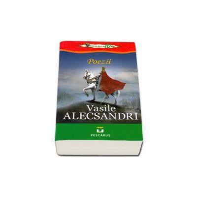 Poezii - Vasile Alecsandri. Colectia elevi de 10 plus