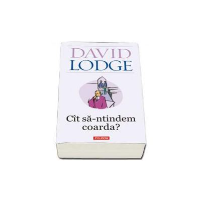 David Lodge, Cit sa-ntindem coarda? - Editia a II-a