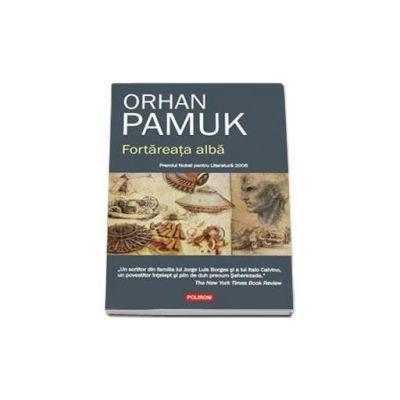 Orhan Pamuk, Fortareata alba - Traducere din limba turca si note de Luminita Munteanu