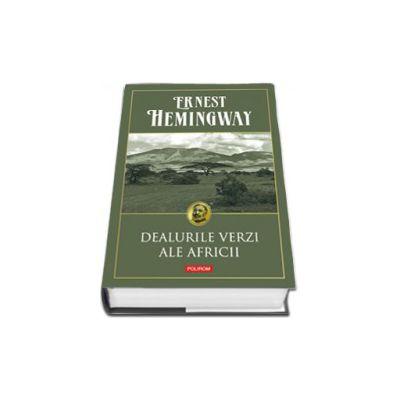 Dealurile verzi ale Africii (Editie Cartonata)