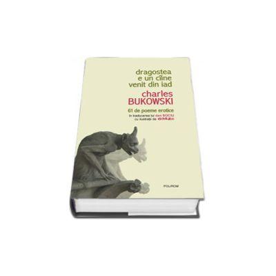 Dragostea e un ciine venit din iad. 61 de poeme erotice in traducerea lui Dan Sociu cu ilustratii de Gorzo (Editie Cartonata)