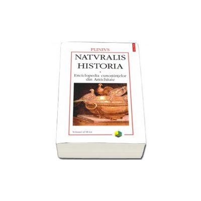 Naturalis historia. Enciclopedia cunostintelor din Antichitate. Volumul al VI-lea: Mineralogie si istoria artei