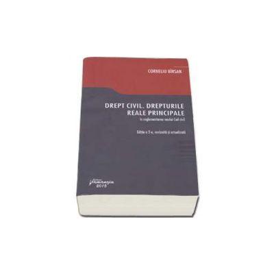 Corneliu Birsan, Drept civil. Drepturile reale principale in reglementarea noului Cod civil. Edia a II-a, revizuita si actualizata