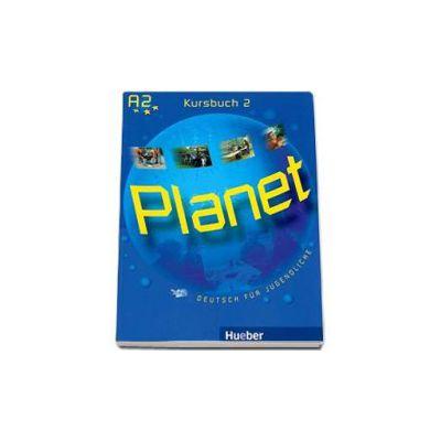 Planet 2, manual de germana pentru clasa a 6-a, Kursbuch (A2). Deutsch fur Jugendliche (Siegfried Buttner)