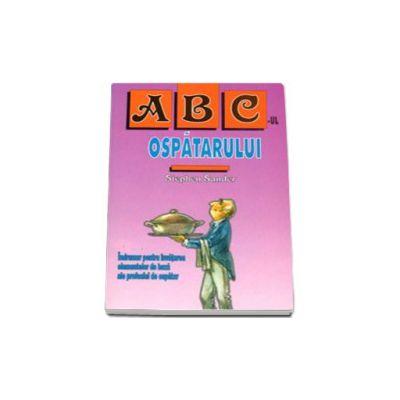 ABC-ul ospatarului (Indrumar pentru invatarea elementelor de baza ale profesiei de ospatar)