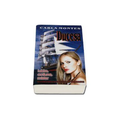 Carla Montes - Ducesa. O fascinanta poveste de dragoste