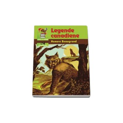 Legende Canadiene (Seria - piticul cu povesti)