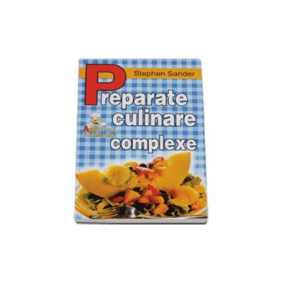 Preparate culinare complexe