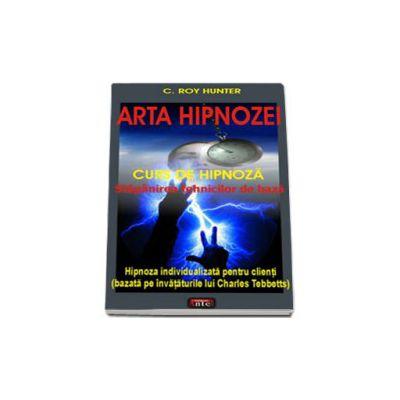 Arta hipnozei - Stapanirea tehnicilor de baza