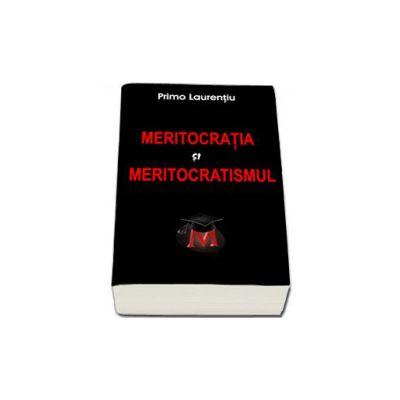 Meritocratia si Meritocratismul (Laurentiu Primo)