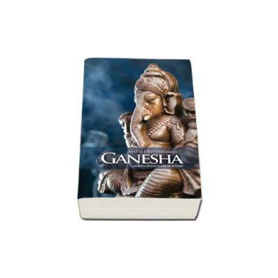 Ganesha. Legenda zeului cu cap de elefant (Mataji Devi Vanamali)