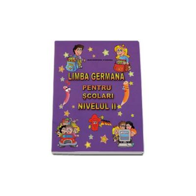 Alexandrina Ciobanu, Limba Germana pentru scolari nivelul II - Ich liebe Deutsch!