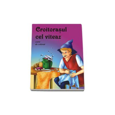 Croitorasul cel viteaz - Carte de colorat, format 16, 5x23, 5 cm