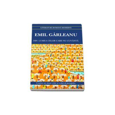 Emil Garleanu, Din lumea celor care nu cuvanta (Contine dosar critic si o fisa de portofoliu)