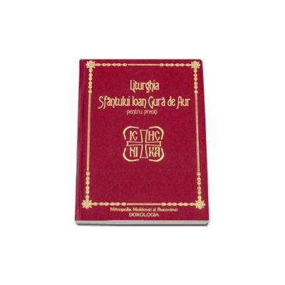Liturghia Sfantului Ioan Gura de Aur pentru preoti. Editie cu coperi cartonate
