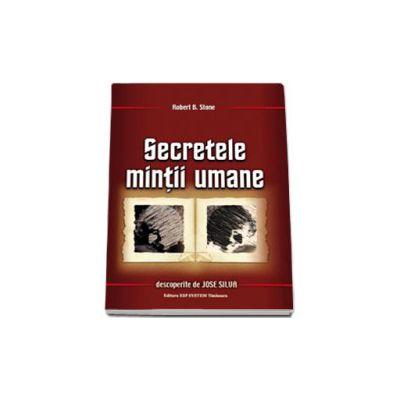 Secretele mintii umane descoperite de Jose Silva