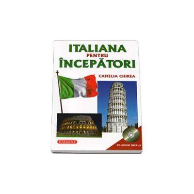 Italiana pentru incepatori - CD audio inclus (Camelia Chirea)
