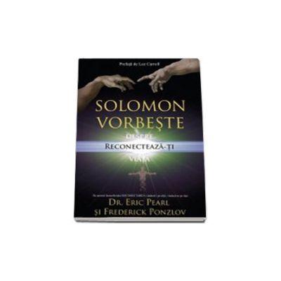 Solomon vorbeste despre Reconecteaza-ti viata