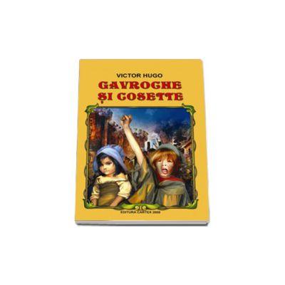 Victor Hugo, Gavroche si Cosette (Fragme din romanul,, Mizerabilii')