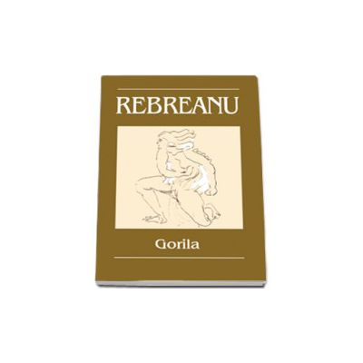 Gorila - Liviu Rebreanu