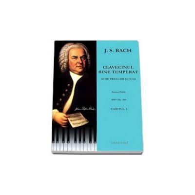 Johann Sebastian Bach, Clavecinul bine temperat. 48 de preludii si fugi pentru pian, BWV 846-869 (Caietul 1)