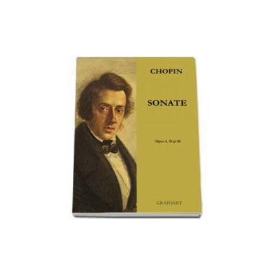 Frederic Chopin - Sonate, opus 4, 35 si 58