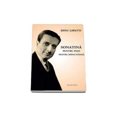 Dinu Lipatti, Soanatina pentru pian pentru mana stanga