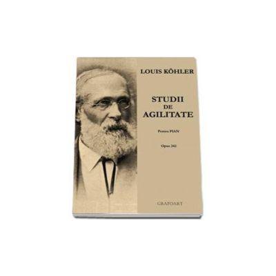 Louis Kohler - Studii de agilitate pantru pian, opus 242