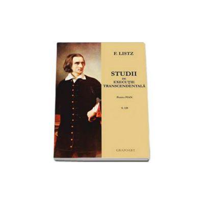 F. Liszt, Studii de executie transcendentala pentru pian, S. 139