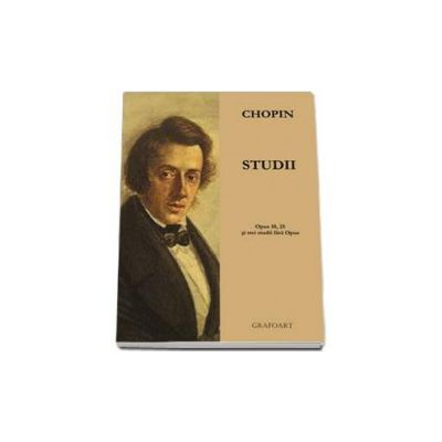 Frederic Chopin, Studii pentru pian, opus 10, 25 si trei studii fara opus