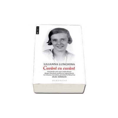 Cuvant cu cuvant - Amintirile unei mari traducatoare despre literatura, politica si supravietuire in Uniunea Sovietica, povestite in filmul lui Oleg Dorman