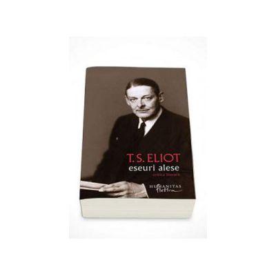Eseuri alese - T. S Eliot