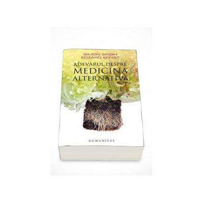 Adevarul despre medicina alternativa - Simon Singh