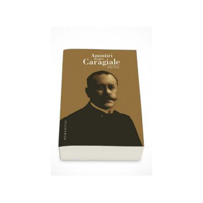 Amintiri despre Caragiale - Stefan Cazimir