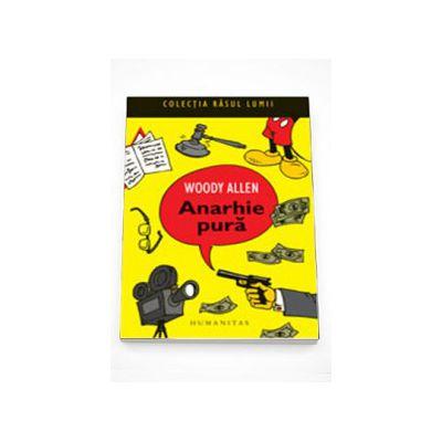 Anarhie pura - Woody Allen