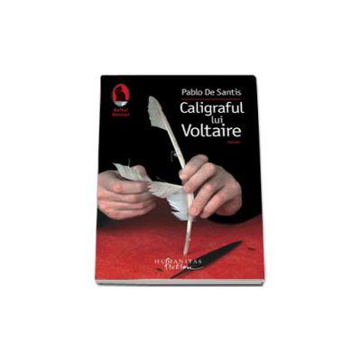 Caligraful lui Voltaire - Pablo de Santis