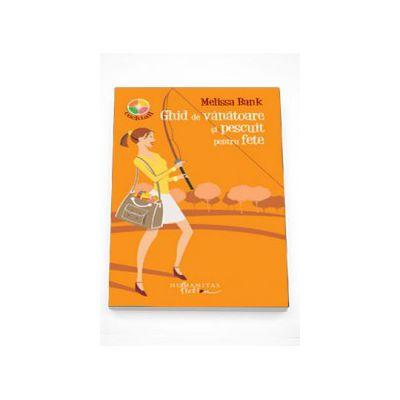 Ghid de vanatoare si pescuit pentru fete - Melissa Bank