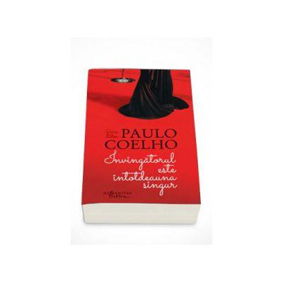 Invingatorul este intotdeauna singur - Paulo Coelho