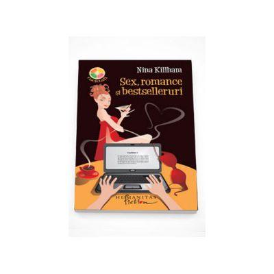Sex, romance si bestselleruri - Nina Killham