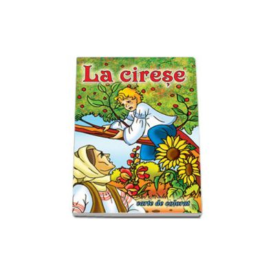 La cirese - Carte de colorat, format 16, 5x23, 5 cm