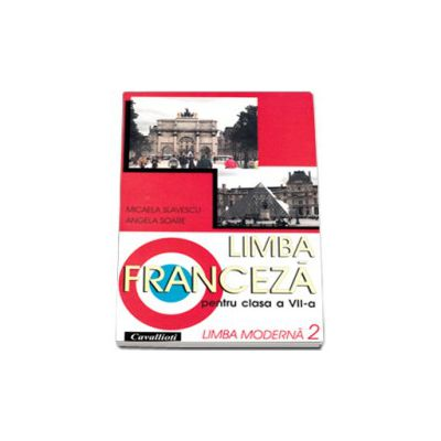 Limba franceza. Manual pentru clasa a VII-a limba moderna 2 - Cavallioti