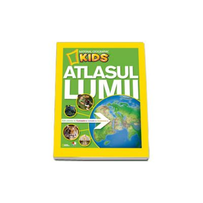 Atlasul lumii pentru tinerii exploratori (National Geografic Kids)