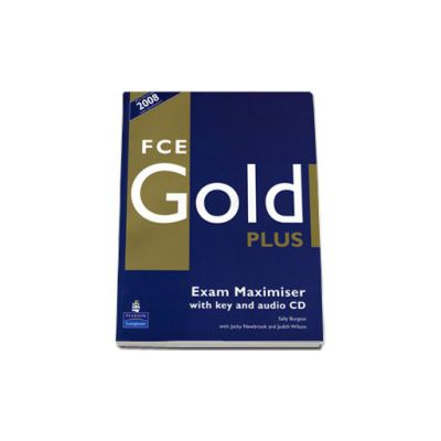 FCE Gold plus. Exam Maximiser with key and audio CD