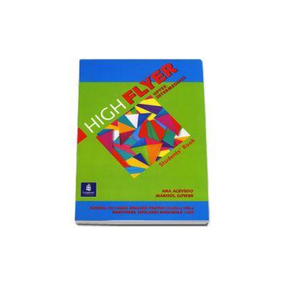High Flyer Upp-Intermediate. Manual Clasa a VIII-a L1